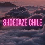 Playlist: Shoegaze Chile